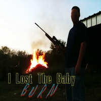 I Lost the Baby | Burn