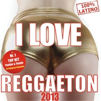 Various Artists | I Love Reggaeton 2013