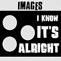 Images | I Know It's Alright