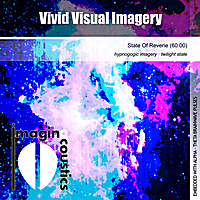 Imaginacoustics | Vivid Visual Imagery (State of Reverie)