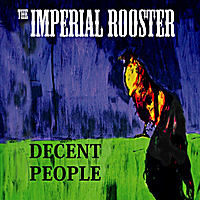 The Imperial Rooster | Decent People