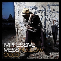 Impressive Mess | Hollow Gold