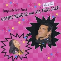 "impulsive lust | Gothic Reggae and All that Jazz! ""raw demo"""