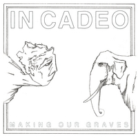 In Cadeo | Making Our Graves