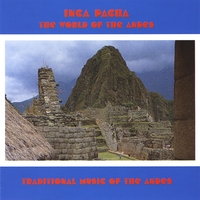 Inca Pacha | The World Of The Andes