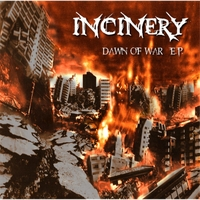 Incinery | Dawn of War - EP
