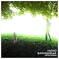 Indio Saravanja | Little Child
