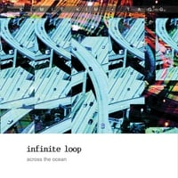 Infinite Loop | Across The Ocean