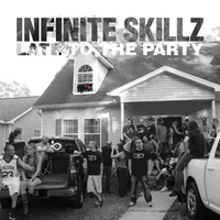 Infinite Skillz | Late to the Party