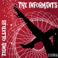 The Informants | Stiletto Angel