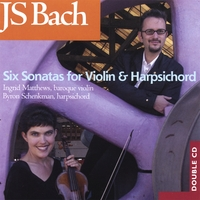 Ingrid Matthews And Byron Schenkman | JS Bach - Six Sonatas For Violin And Harpsichord