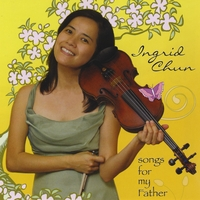 Ingrid Chun | Songs For My Father - Violin Worship