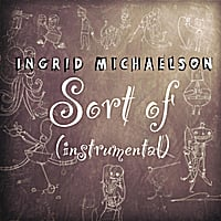 Ingrid Michaelson | Sort Of (Instrumental) - Single