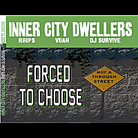 Inner City Dwellers | Forced to Choose (feat. Rhips & Vdah)