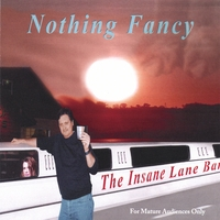 Insane Lane Band | Nothing Fancy