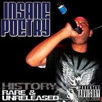 Insane Poetry | History: Rare & Unreleased