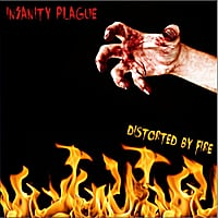 Insanity Plague | Distorted by Fire