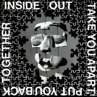 Inside Out | Take You Apart, Put You Back Together