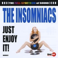 The Insomniacs | Just Enjoy It!