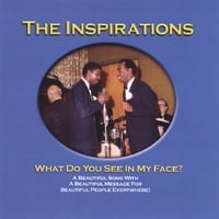 The Inspirations | What Do You See In My Face