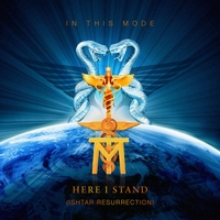 In This Mode | Here I Stand (Ishtar Resurection)