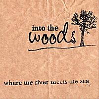 Into the Woods | Where the River Meets the Sea