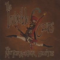 The Invincible Czars | The Nutcracker Suite