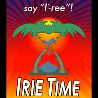 Irie Time | I Know It's True