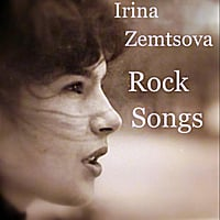 Irina Zemtsova | Rock Songs