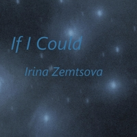 Irina Zemtsova | If I Could