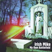 Irish Mike | My Own Battlefield