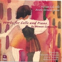 Iris Van Eck, cello; Allende Vernede, piano | Works for Cello and Piano by Women Composers