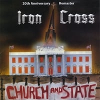 Iron Cross | Church and State - 20th Anniversary Remaster