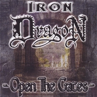 Iron Dragon | Open The Gates