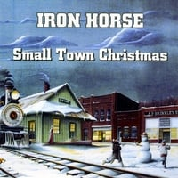 Iron Horse | Small Town Christmas