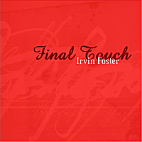 Irvin Foster | Final Touch