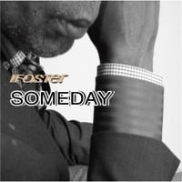 Irvin Foster | Ifoster Someday