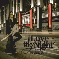 Irv Lyons Jr. | I Love the Night