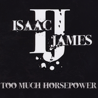 Isaac James | Too Much Horsepower