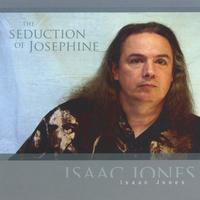 Isaac Jones | The Seduction Of Josephine