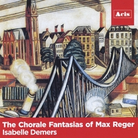 Isabelle Demers | The Chorale Fantasias of Max Reger