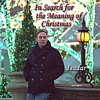 Isadar | In Search for the Meaning of Christmas (solo piano)