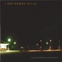 I See Hawks In L.A. | California Country
