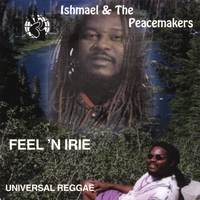 Ishmael & The Peacemakers | Feeling Irie