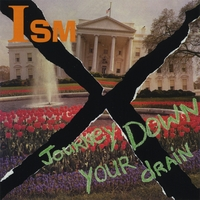 Ism | Journey Down Your Drain