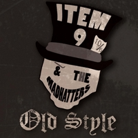 Item 9 & the Mad Hatters | Old Style