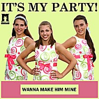 It's My Party | Wanna Make Him Mine