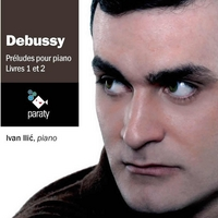 Ivan Ilic, pianist | Claude Debussy's Préludes for piano, Books 1 and 2