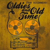 Ivan Rosenberg | Oldies and Old Time