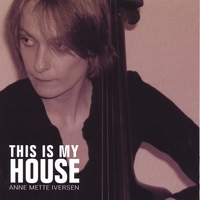 Anne Mette Iversen w/Quartet | This Is My House